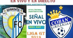 EN VIVO Sanarate FC vs Cobán Imperial